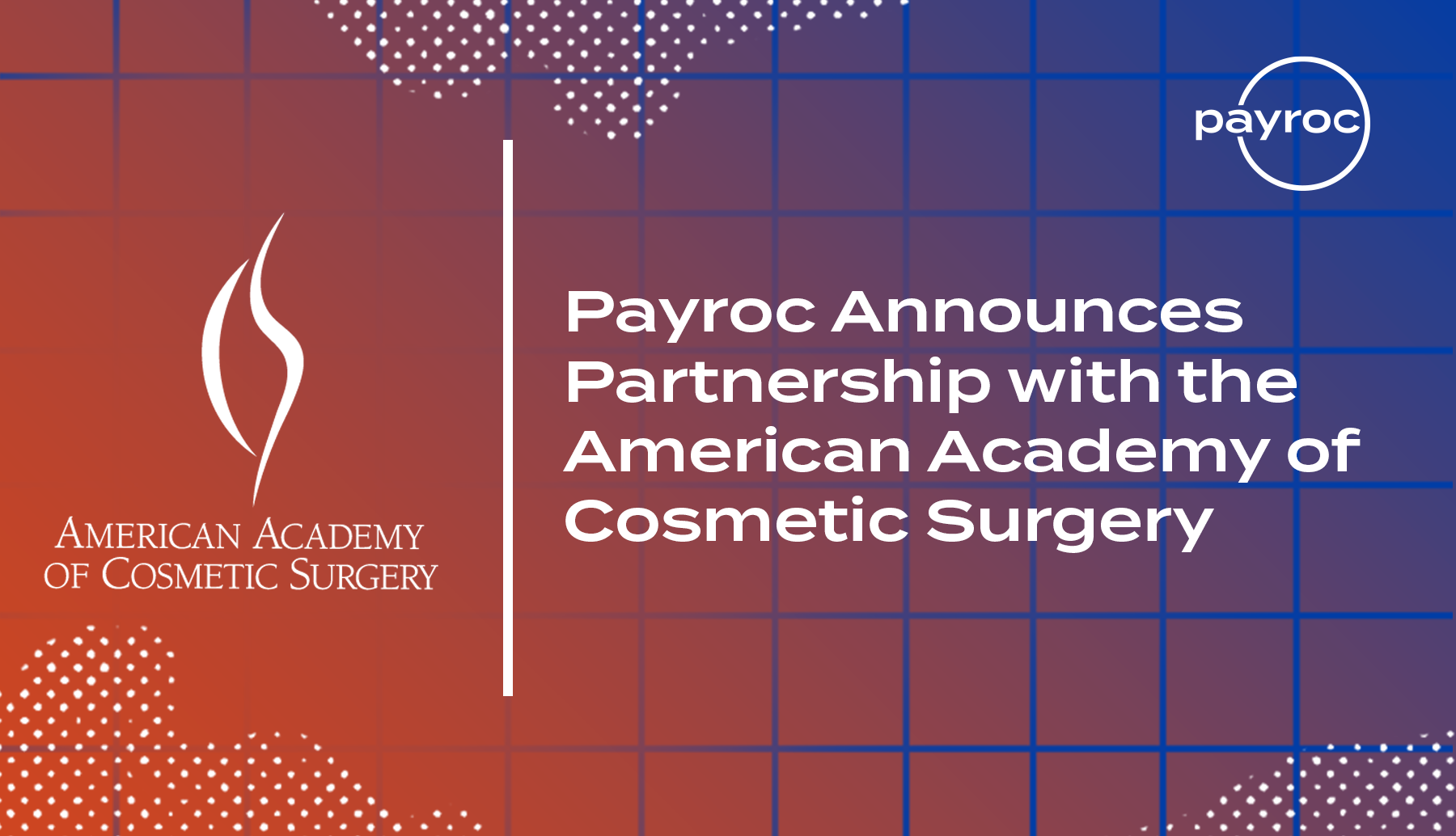 Payroc Announces Partnership with the American Academy of Cosmetic Surgery