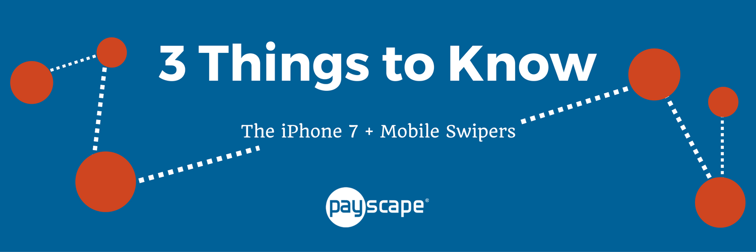 Blog_Header_-_iPhone_7_mobile_payments_solutions_-_mobile_swipers_fintech_payment_processing_2.png